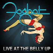 Live at the Belly Up by Foghat