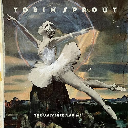 The Universe and Me by Tobin Sprout