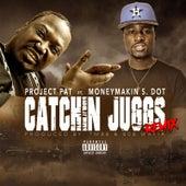 Catchin Juggs (Remix) [feat. MoneyMakin S-Dot] von Project Pat