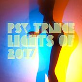 Psy Trance Lights of 2017 de Various Artists