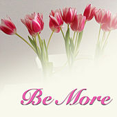 Be More by Various Artists