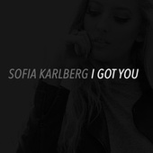 I Got You von Sofia Karlberg