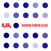 Machine-Turned Blues by H2SO4