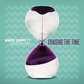 Chasing the Time von White Duppy