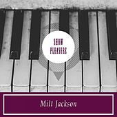 Show Pleasure by Milt Jackson