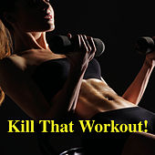 Kill That Workout! de Various Artists