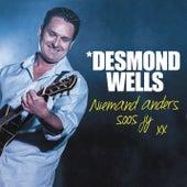 Niemand Anders Soos Jy Nie by Desmond Wells