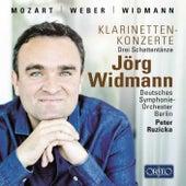 Mozart: Clarinet Concerto, K. 622 - Weber: Clarinet Concerto No. 1 - Widmann: Drei Schattentänze by Various Artists
