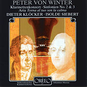 Peter Von Winter: Clarinet Concerto in E-Flat Major, Symphonies Nos. 2 & 3 & Aria von Various Artists