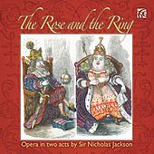 Sir Nicholas Jackson: The Rose and the Ring by Various Artists