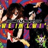 When I'm Clownin' (Kuma Remix) by Insane Clown Posse