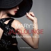 Mary's Jazzlounge, Vol. 3 von Various Artists