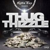 Thug Thizzle by Killa Tay