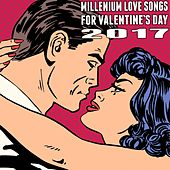 Millenium Love Songs for Valentines Day 2017 by Various Artists