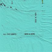 Here / Her by All The Saints