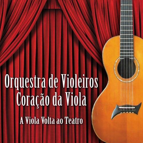 A Viola Volta Ao Teatro de Orquestra de Violeiros Coração da Viola