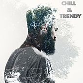 Chill & Trendy by Free Your Mind
