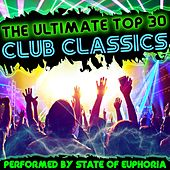 The Ultimate Top 30 Club Classics by State Of Euphoria