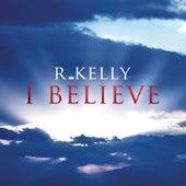 I Believe by R. Kelly