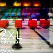 On da Way by 2xl
