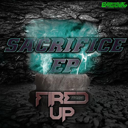 Sacrifice EP by Fired Up