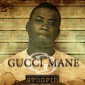 Stoopid de Gucci Mane
