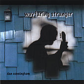 Wayfaring Stranger von Dan Cunningham