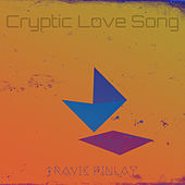Cryptic Love Song by Travis Finlay