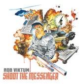 Shoot the Messenger by Rob Viktum