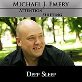 Deep Sleep - Nlp and Hypnosis for Safe, Restful, Healthy Sleep by Michael J. Emery