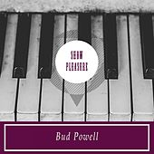 Show Pleasure von Bud Powell