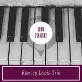 Show Pleasure von Ramsey Lewis