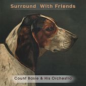 Surround With Friends by Count Basie