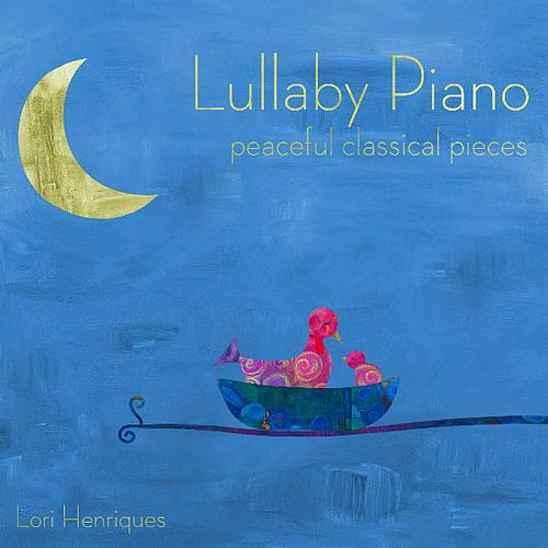 Lullaby Piano by Lori Henriques