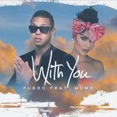 With You (feat. Momo) de Fuego