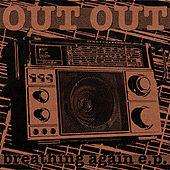 Breathing Again Ep by Out Out