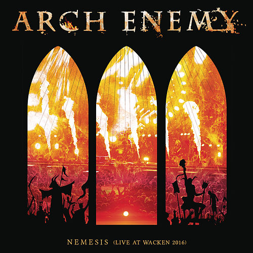 Nemesis (Live at Wacken 2016) by Arch Enemy