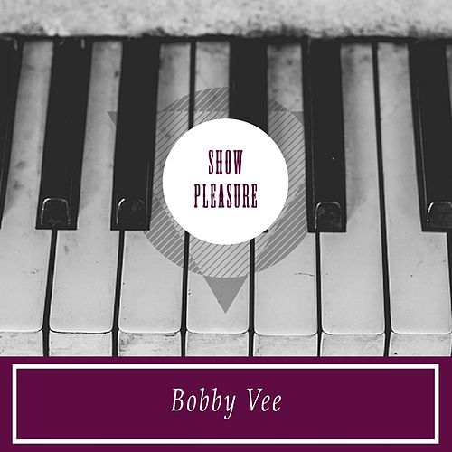 Show Pleasure by Bobby Vee