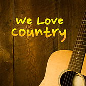 We Love Country de Various Artists
