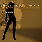 Girls Power Song, Vol. 5 by Various Artists