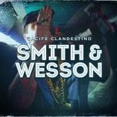 Smith & Wesson by Cacife Clandestino