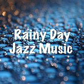 Rainy Day Jazz Music by Various Artists