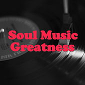 Soul Music Greatness di Various Artists