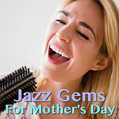Jazz Gems For Mother's Day de Various Artists