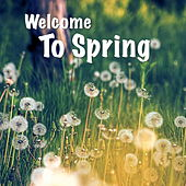 Welcome To Spring de Various Artists