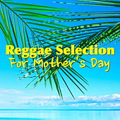 Reggae Selection For Mother's Day by Various Artists