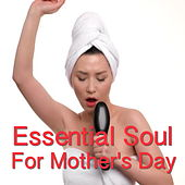 Essential Soul For Mother's Day di Various Artists