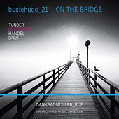 On the Bridge: Buxtehude 21 by Danksagmüller_Ruf