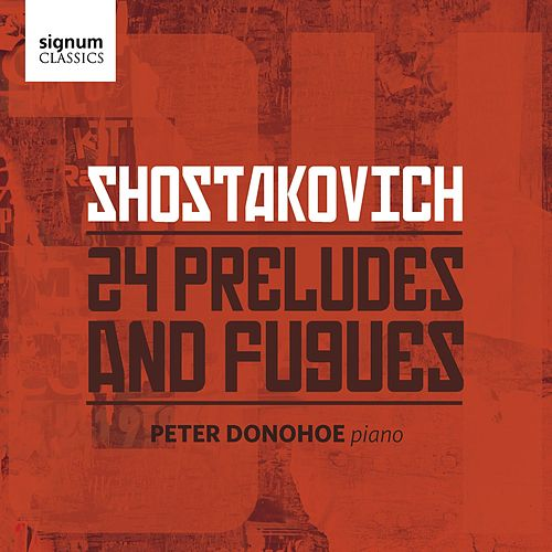 Shostakovich: 24 Preludes and Fugues de Peter Donohoe