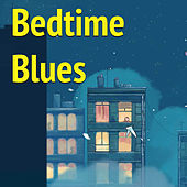 Bedtime Blues by Various Artists